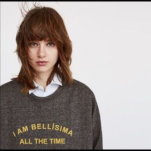"Zara: TRF ""I am Bellisima all the time"" Sweatshirt"